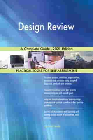 Design Review A Complete Guide - 2021 Edition by Gerardus Blokdyk