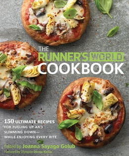 Book The Runner's World Cookbook: 150 Recipes to Help You Lose Weight, Run Better, and Race Faster by Joanna Sayago Golub