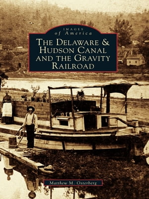 Delaware & Hudson Canal and the Gravity Railroad,  The