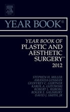 Year Book of Plastic and Aesthetic Surgery 2012 - E-Book by Stephen H. Miller, MD, MPH