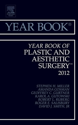 Book Year Book of Plastic and Aesthetic Surgery 2012 by Stephen H. Miller