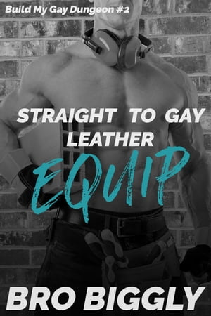 Equip: Straight to Gay Leather: Build My Gay Dungeon, #2