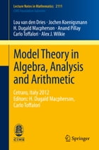 Model Theory in Algebra, Analysis and Arithmetic: Cetraro, Italy 2012, Editors: H. Dugald…