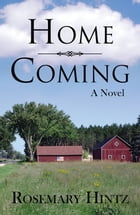 Home Coming by Rosemary Hintz