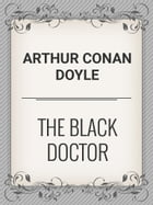 The Black Doctor by Arthur Conan Doyle
