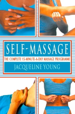 Book Self Massage: The complete 15-minute-a-day massage programme by Jacqueline Young