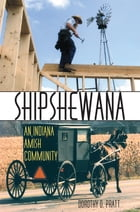 Shipshewana: An Indiana Amish Community by Dorothy O. Pratt