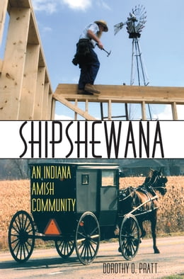 Book Shipshewana: An Indiana Amish Community by Dorothy O. Pratt