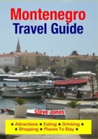 Montenegro Travel Guide - Attractions, Eating, Drinking, Shopping & Places To Stay by Steve Jonas