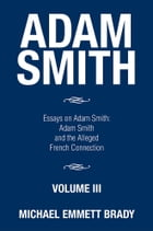 Adam Smith: Essays on Adam Smith: Adam Smith and the Alleged French Connection