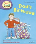 Dad's Birthday (Read with Biff, Chip and Kipper Level 2) by Roderick Hunt