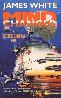 Book Mind Changer: A Sector General Novel by James White