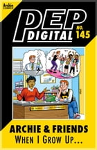 Pep Digital Vol. 145: Archie & Friends: When I Grow Up... by Archie Superstars