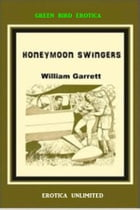 Honeymoon Swingers by William Garrett