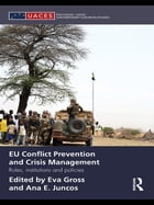 EU Conflict Prevention and Crisis Management: Roles, Institutions, and Policies