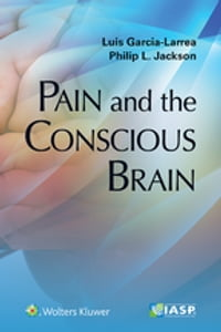 Pain and the Conscious Brain