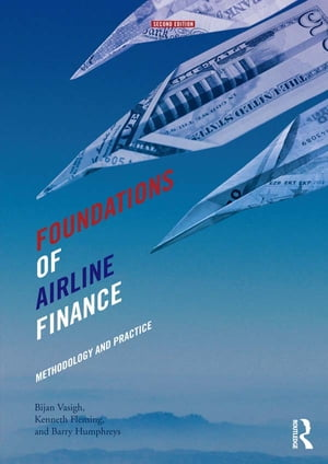 Foundations of Airline Finance Methodology and Practice