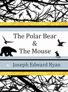 The Polar Bear and the Mouse