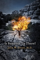 Is Someone Up There? by Jack W. Stage, M.D.