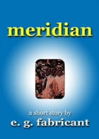 Meridian by E. G. Fabricant