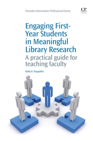 Engaging First-Year Students in Meaningful Library Research A Practical Guide for Teaching Faculty
