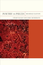Poetry in Pieces: César Vallejo and Lyric Modernity by Michelle Clayton