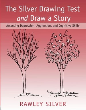 The Silver Drawing Test and Draw a Story Assessing Depression,  Aggression,  and Cognitive Skills