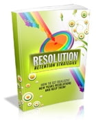 Resolution Retention Strategies by Anonymous