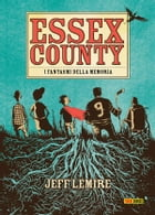 Essex County. I fantasmi della memoria (9L) by Jeff Lemire