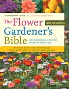 The Flower Gardener's Bible: A Complete Guide to Colorful Blooms All Season Long: 400 Favorite Flowers, Time-Tested Techniques, C by Joseph De Sciose