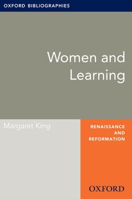 Book Women and Learning: Oxford Bibliographies Online Research Guide by Margaret King