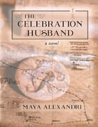 The Celebration Husband by Maya Alexandri