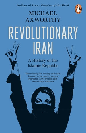 Revolutionary Iran A History of the Islamic Republic