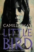 Little Bird by Camilla Way