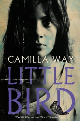 Book Little Bird by Camilla Way
