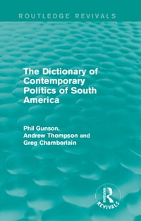 The Dictionary of Contemporary Politics of South America