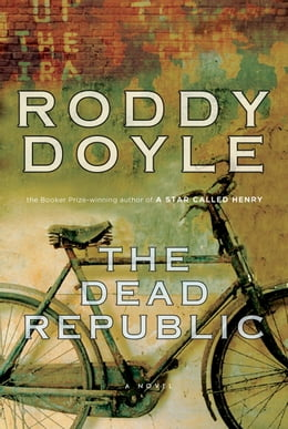 Book The Dead Republic by Roddy Doyle
