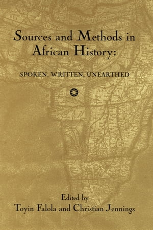 Sources and Methods in African History Spoken Written Unearthed