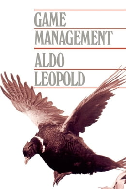 Book Game Management by Leopold, Aldo