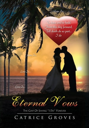 Eternal Vows: The Cost of Saying ''I Do'' Forever