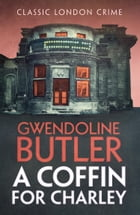 A Coffin for Charley by Gwendoline Butler