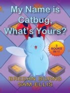 My Name is Catbug by Jason James Johnson