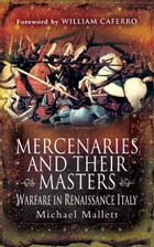 Mercenaries and their Masters: Warfare in Renaissance Italy by Michael   Mallett