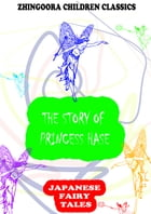The Story Of Princess Hase by Yei Theodora Ozaki