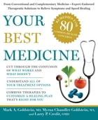 Your Best Medicine: From Conventional and Complementary Medicine--Expert-Endorsed Therapeutic…
