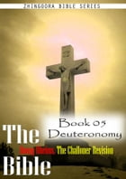 The Bible Douay-Rheims, the Challoner Revision,Book 05 Deuteronomy by Zhingoora Bible Series