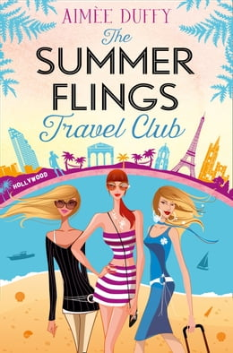 Book The Summer Flings Travel Club: A Fun, Flirty and Hilarious Beach Read by Aimee Duffy