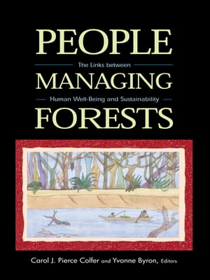 People Managing Forests The Links Between Human Well-Being and Sustainability