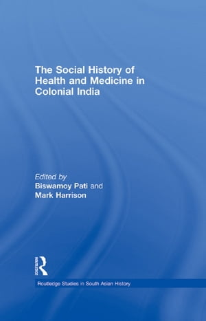 The Social History of Health and Medicine in Colonial India