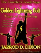 The Traveler's Touch: A Golden Lightning Bolt Type of Anointing by Jarrod D. Dixon